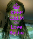 KEEP CALM AND Love Bestie - Personalised Poster large