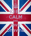KEEP CALM AND love bhavina - Personalised Poster large