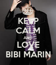 KEEP CALM AND LOVE BIBI MARIN - Personalised Poster large