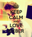 KEEP CALM AND LOVE BIEBER - Personalised Poster large