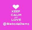 KEEP CALM AND LOVE @BiebsdaDems - Personalised Poster large