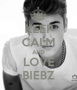 KEEP CALM AND LOVE BIEBZ - Personalised Poster large