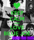 KEEP CALM AND LOVE BILLIE JOE - Personalised Poster large