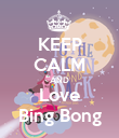 KEEP CALM AND Love Bing Bong - Personalised Poster large