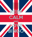 KEEP CALM AND LOVE BINGO - Personalised Poster large