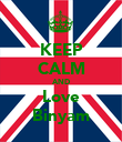 KEEP CALM AND Love Binyam - Personalised Poster large