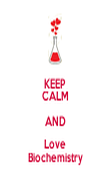 KEEP CALM AND Love Biochemistry - Personalised Poster large