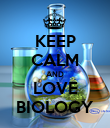 KEEP CALM AND LOVE BIOLOGY - Personalised Poster large