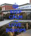 KEEP CALM AND LOVE  BISHOPS - Personalised Poster large