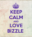 KEEP CALM AND LOVE BIZZLE  - Personalised Poster large