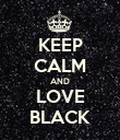 KEEP CALM AND LOVE BLACK - Personalised Poster large
