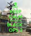 KEEP CALM AND LOVE BLACK  OPS 2 - Personalised Poster large