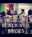 KEEP CALM AND LOVE BLACK VEIL BRIDES - Personalised Poster large