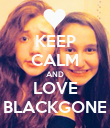 KEEP CALM AND LOVE BLACKGONE - Personalised Poster large