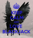 KEEP CALM AND LOVE  BLACKJACK - Personalised Poster large