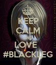 KEEP CALM AND LOVE   #BLACKLEG - Personalised Poster large