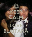 KEEP CALM AND LOVE BLAITANA - Personalised Poster large