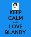 KEEP CALM AND LOVE BLANDY - Personalised Poster large
