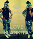 KEEP CALM AND LOVE BLANKITA - Personalised Poster large