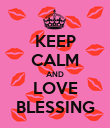 KEEP CALM AND LOVE BLESSING - Personalised Poster large