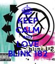 KEEP CALM AND LOVE BLINK 182 - Personalised Poster large