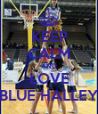 KEEP CALM AND LOVE BLUE HALLEY - Personalised Poster large