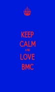KEEP CALM AND LOVE BMC - Personalised Large Wall Decal