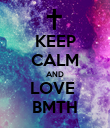 KEEP CALM AND LOVE  BMTH - Personalised Poster large
