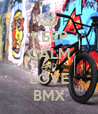 KEEP CALM AND LOVE BMX - Personalised Poster large