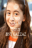 KEEP CALM AND LOVE BNT GAZZAZ - Personalised Poster large