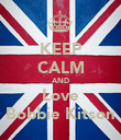 KEEP CALM AND Love Bobbie Kitson - Personalised Poster large