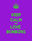 KEEP CALM AND LOVE  BONBONS - Personalised Poster large
