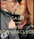 KEEP CALM AND LOVE BONNIE&CLYDE - Personalised Poster large