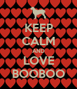 KEEP CALM AND LOVE BOOBOO - Personalised Poster large