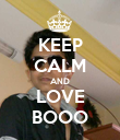 KEEP CALM AND LOVE BOOO - Personalised Poster large