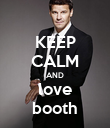 KEEP CALM AND love booth - Personalised Poster large