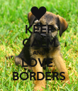 KEEP CALM AND LOVE  BORDERS - Personalised Poster large