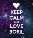 KEEP CALM AND LOVE BORIL - Personalised Poster large