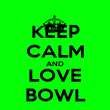 KEEP CALM AND LOVE BOWL - Personalised Poster large