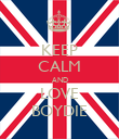 KEEP CALM AND LOVE BOYDIE - Personalised Poster large