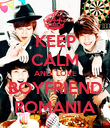 KEEP CALM AND  LOVE BOYFRIEND ROMANIA - Personalised Poster large