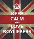 KEEP CALM AND LOVE BOYLIEBERS - Personalised Poster large