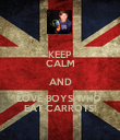 KEEP CALM AND LOVE BOYS WHO  EAT CARROTS! - Personalised Poster large