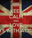KEEP CALM AND LOVE BOYS WITH ACCENT - Personalised Poster large