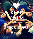 KEEP CALM And Love Braccialetti Rossi - Personalised Poster large