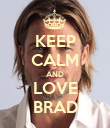 KEEP CALM AND LOVE BRAD - Personalised Poster large