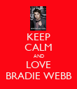 KEEP CALM AND LOVE BRADIE WEBB - Personalised Poster large