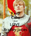 Keep Calm And LOVE  Bradley James - Personalised Poster large