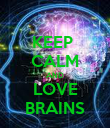 KEEP  CALM AND LOVE BRAINS - Personalised Poster large