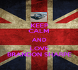 KEEP CALM AND LOVE BRANDON SHARPE - Personalised Poster large